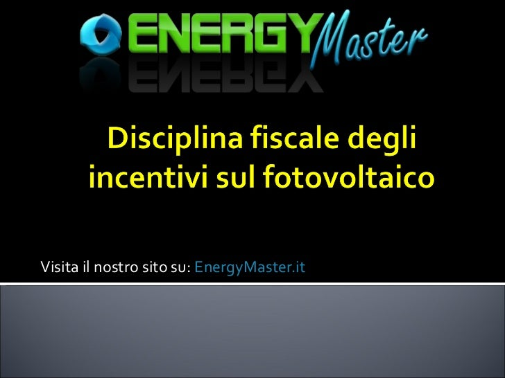 Disciplina fiscale degli incentivi sul fotovoltaico 2011