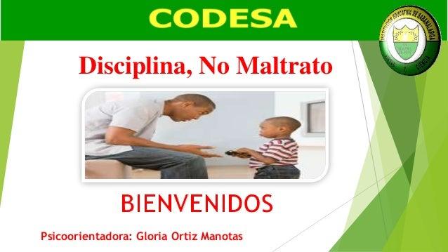 Disciplina, No Maltrato Psicoorientadora: Gloria Ortiz Manotas