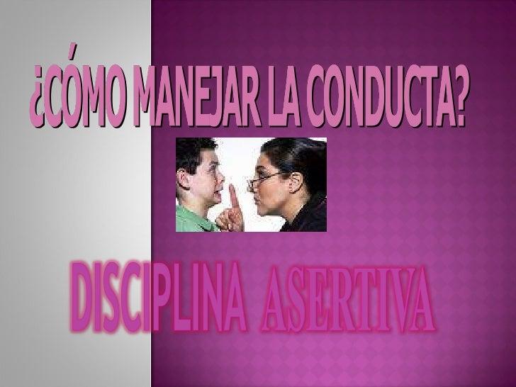 Disciplinar / Manejo de Conducta