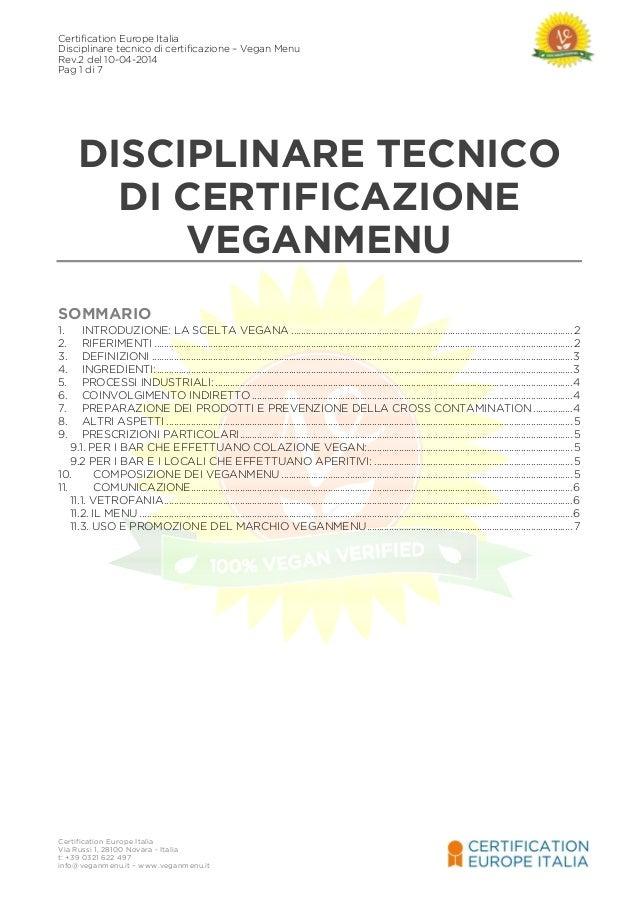 Certification Europe Italia Disciplinare tecnico di certificazione – Vegan Menu Rev.2 del 10-04-2014 Pag 1 di 7 Certificat...