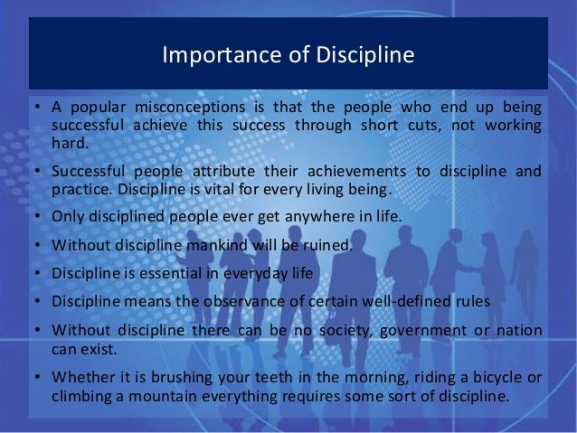 discipline life essay Discipline also means training of mind 553 words essay on discipline you have to be first disciplined in life lack of discipline is like a ship without.