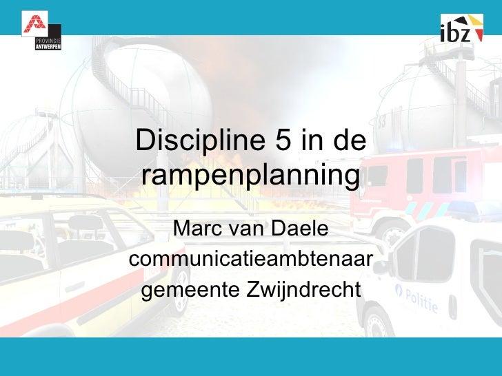 Discipline 5 in de rampenplanning Marc van Daele communicatieambtenaar gemeente Zwijndrecht
