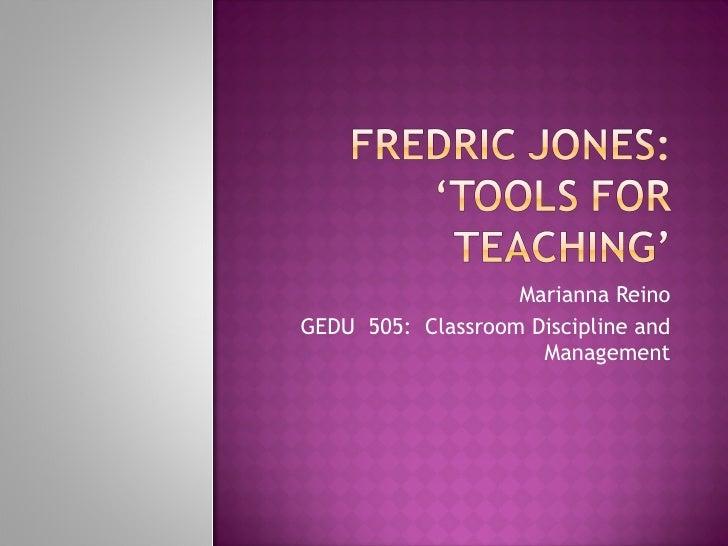 Marianna Reino GEDU  505:  Classroom Discipline and Management