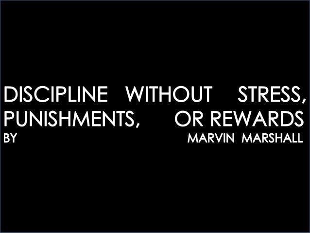 DISCIPLINE WITHOUT STRESS, PUNISHMENTS OR REWARDS