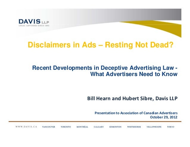 Disclaimers in Ads – Resting Not Dead? Recent Developments in Deceptive Advertising Law -                   What Advertise...
