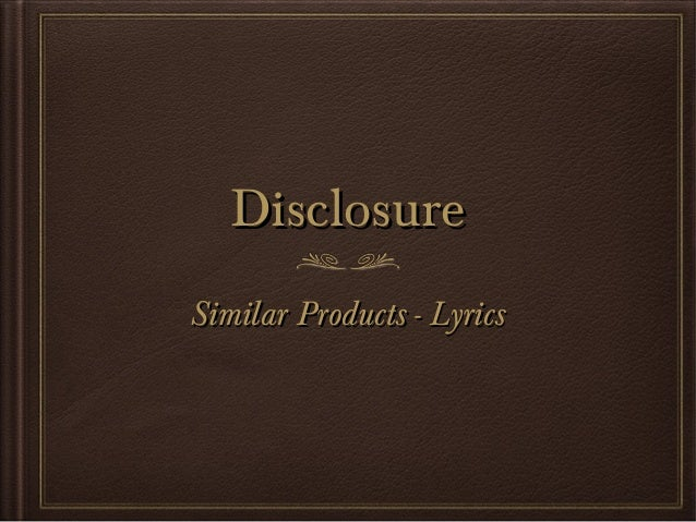 DisclosureDisclosure Similar Products - LyricsSimilar Products - Lyrics
