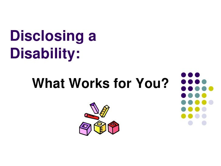 Disclosing aDisability:   What Works for You?
