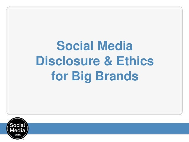 Social Media Disclosure & Ethics for Big Brands