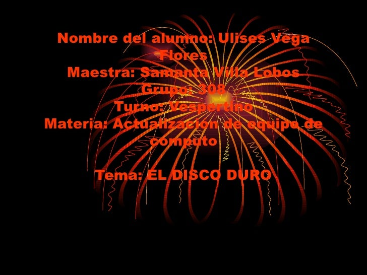 Nombre del alumno: Ulises Vega Flores Maestra: Samanta Villa Lobos Grupo: 308 Turno: Vespertino Materia: Actualización de ...
