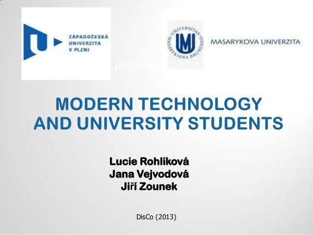 DisCo 2013: Rohliková and Vejvodová and Zounek - Modern Technology and Univerisity Students