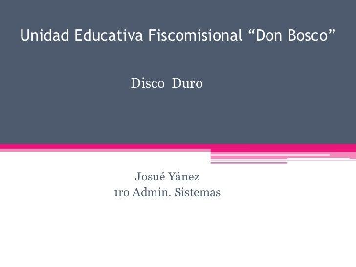 "Unidad Educativa Fiscomisional ""Don Bosco""               Disco Duro                Josué Yánez            1ro Admin. Siste..."