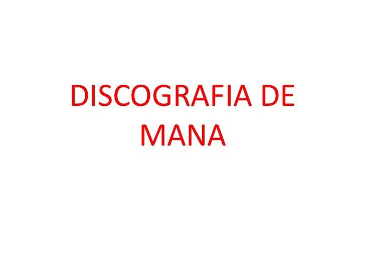 DISCOGRAFIA DE    MANA