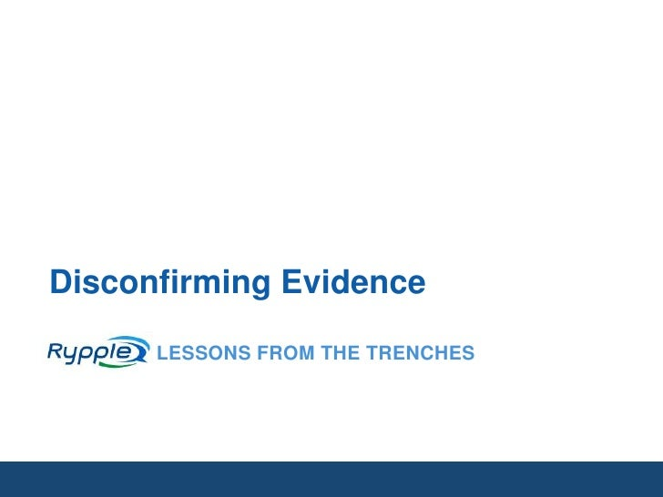 Lessons from the trenches: Disconfirming Evidence