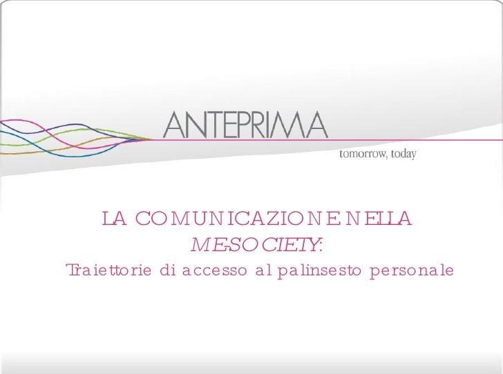 LA COMUNICAZIONE NELLA  ME-SOCIETY:  Traiettorie di accesso al palinsesto personale