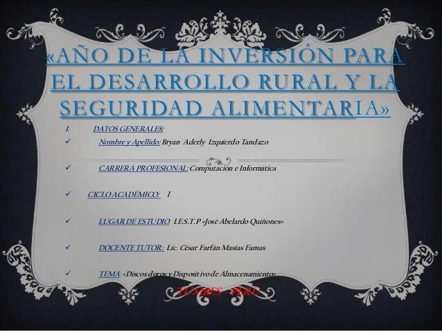 «AÑO DE LA INVERSIÓN PARA EL DESARROLLO RURAL Y LA SEGURIDAD ALIMENTARIA» I. DATOS GENERALES:  Nombre y Apellido:Bryan Ad...