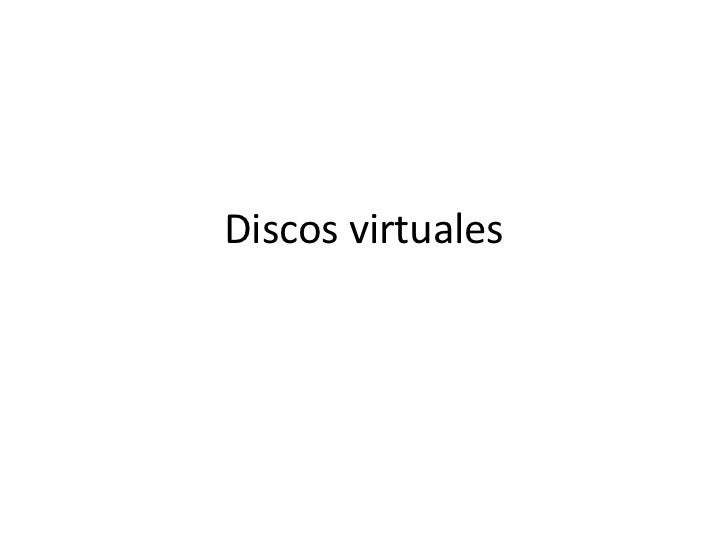 Discos virtuales<br />