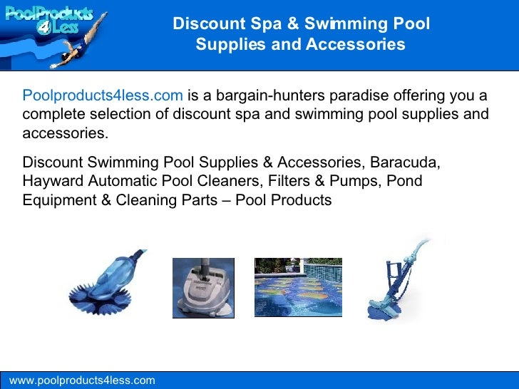 www.poolproducts4less.com Poolproducts4less.com  is a bargain-hunters paradise offering you a complete selection of discou...