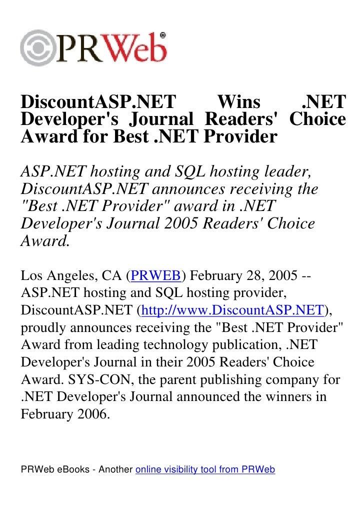 DiscountASP.NET      Wins     .NET Developer's Journal Readers' Choice Award for Best .NET Provider ASP.NET hosting and SQ...