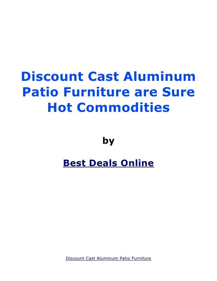 Discount Cast Aluminum Patio Furniture are Sure Hot Commodities