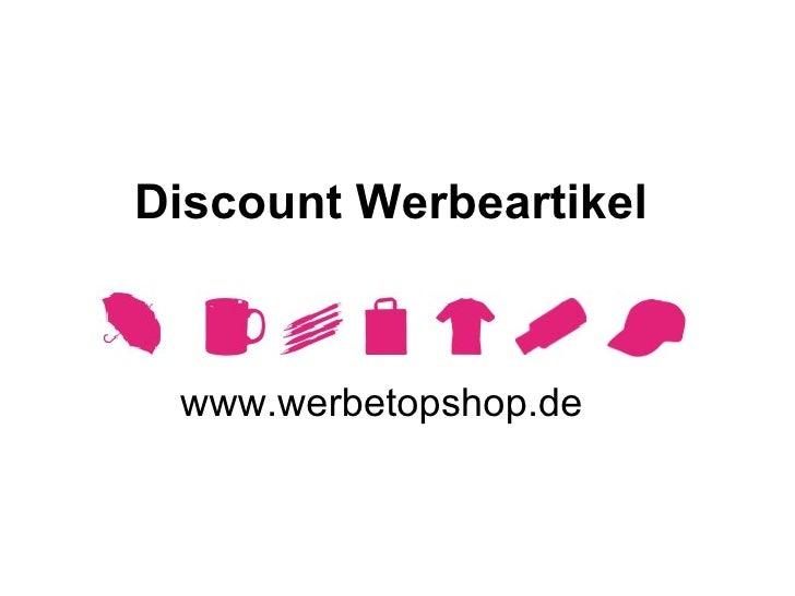 Discount Werbeartikel www.werbetopshop.de