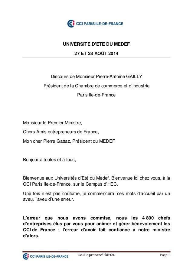 Seul le prononcé fait foi. Page 1 UNIVERSITE D'ETE DU MEDEF 27 ET 28 AOÛT 2014 Discours de Monsieur Pierre-Antoine GAILLY ...