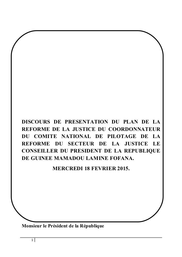 DISCOURS DE PRESENTATION DU PLAN DE LA REFORME DE LA JUSTICE DU COORDONNATEUR DU COMITE NATIONAL DE PILOTAGE DE LA REFORME...