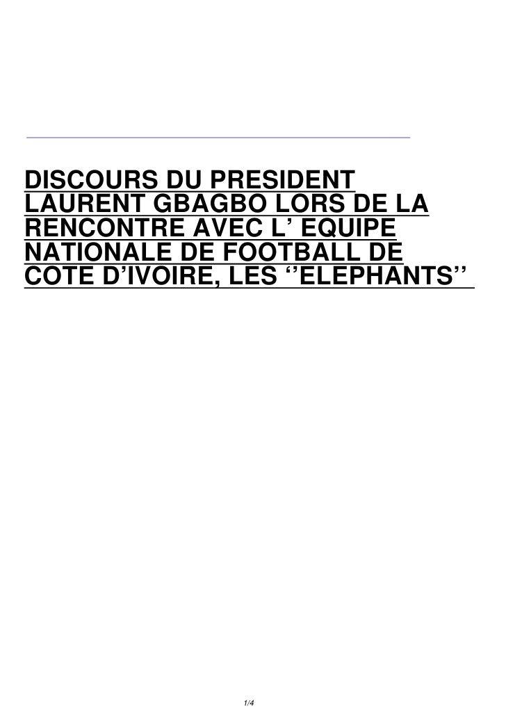 DISCOURS DU PRESIDENT LAURENT GBAGBO LORS DE LA RENCONTRE AVEC L' EQUIPE NATIONALE DE FOOTBALL DE COTE D'IVOIRE, LES ''ELE...