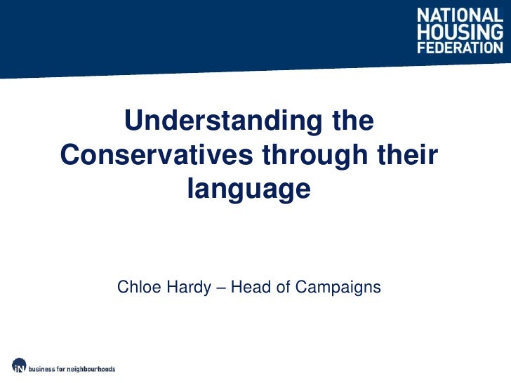 Chloe Hardy – Head of Campaigns<br />Understanding the Conservatives through their language<br />