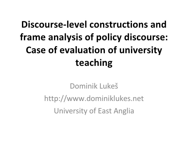 Discourse-level constructions and frame analysis of policy discourse: Case of evaluation of university teaching Dominik Lu...
