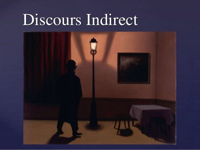 Discours Indirect  {