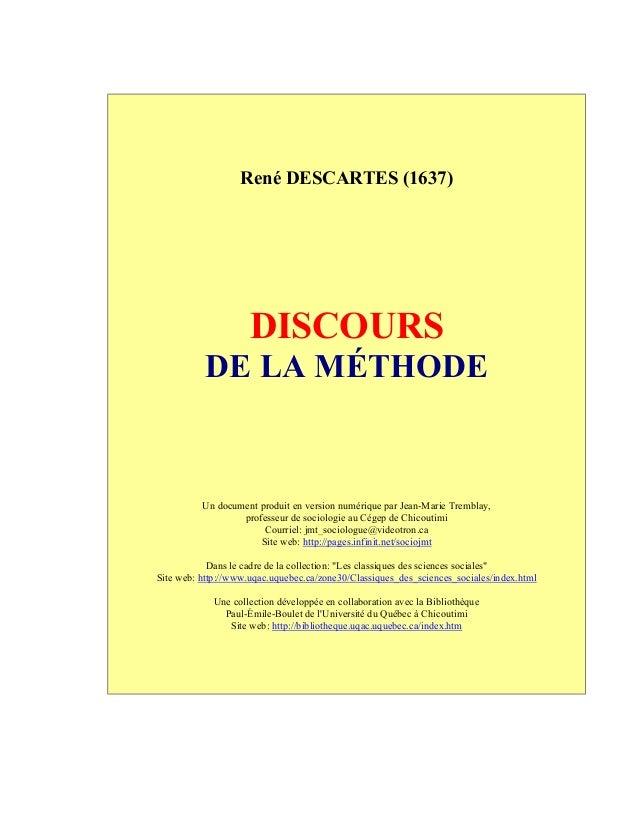 René DESCARTES (1637) DISCOURS DE LA MÉTHODE Un document produit en version numérique par Jean-Marie Tremblay, professeur ...