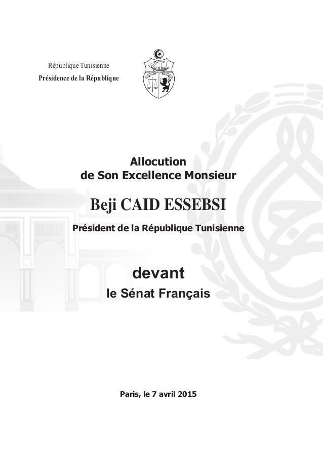 Allocution de Son Excellence Monsieur Beji CAID ESSEBSI Président de la République Tunisienne devant le Sénat Français Par...
