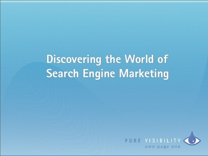 Discovering the World of Search Engine Marketing