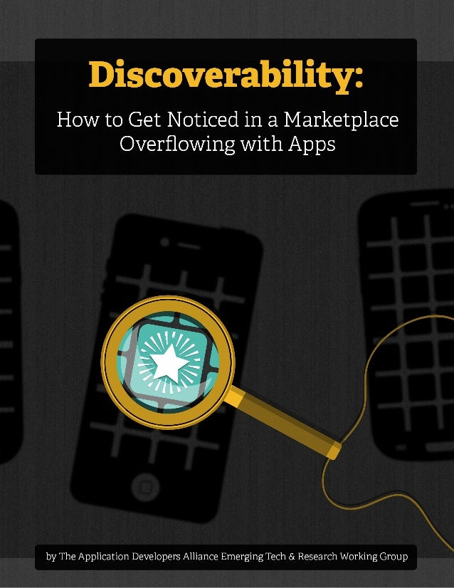 Discoverability: How to Get Noticed in a Marketplace Overflowing with Apps If an app drops in the store and no one is arou...
