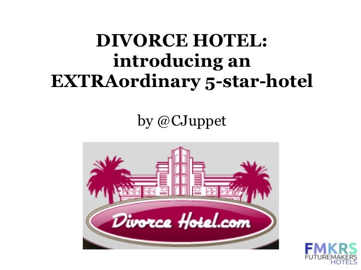DIVORCE HOTEL:     introducing anEXTRAordinary 5-star-hotel        by @CJuppet