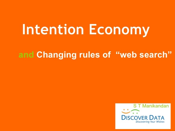 "S T Manikandan and   Changing rules of  ""web search"" Intention Economy"
