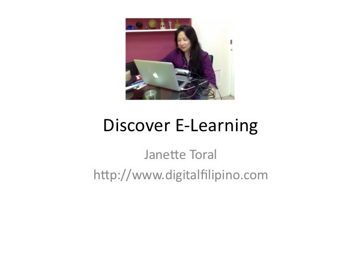 Discover	  E-­‐Learning	         Jane1e	  Toral	  h1p://www.digitalfilipino.com