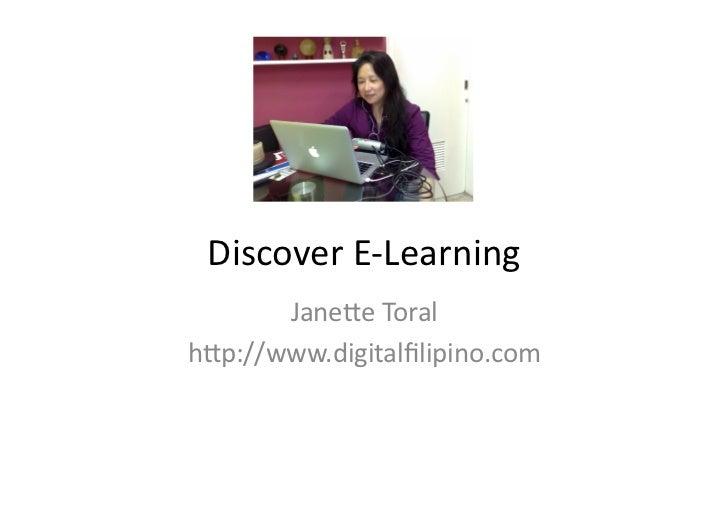 Discover E-‐Learning        Jane1e Toral h1p://www.digitalfilipino.com