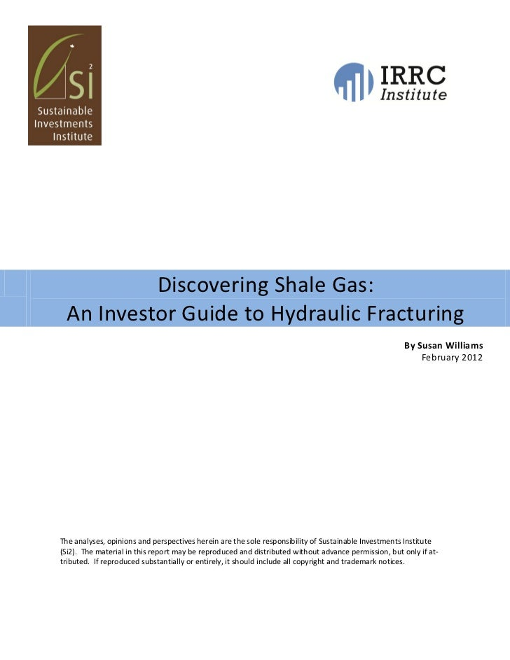 Discovering Shale Gas: An Investor Guide to Hydraulic Fracturing                                                          ...