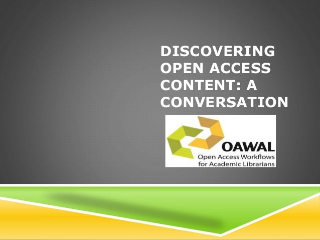 DISCOVERING OPEN ACCESS CONTENT: A CONVERSATION