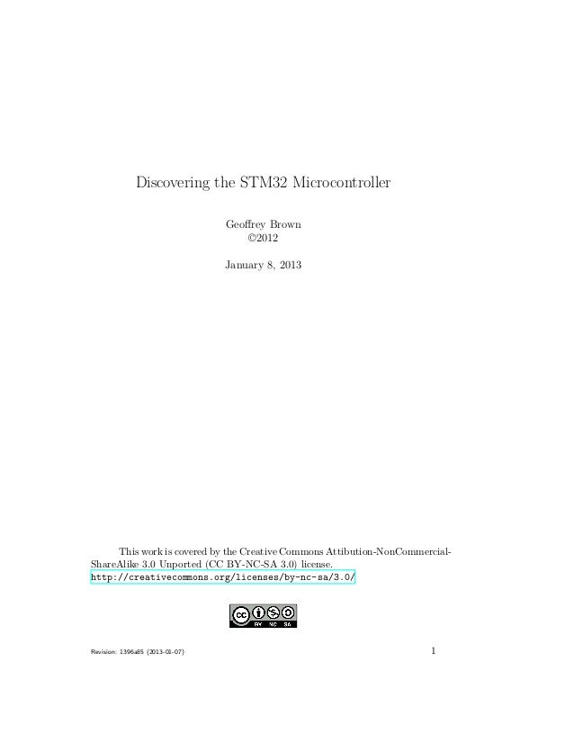 Discovering the STM32 Microcontroller Geoffrey Brown ©2012 January 8, 2013 This work is covered by the Creative Commons Att...