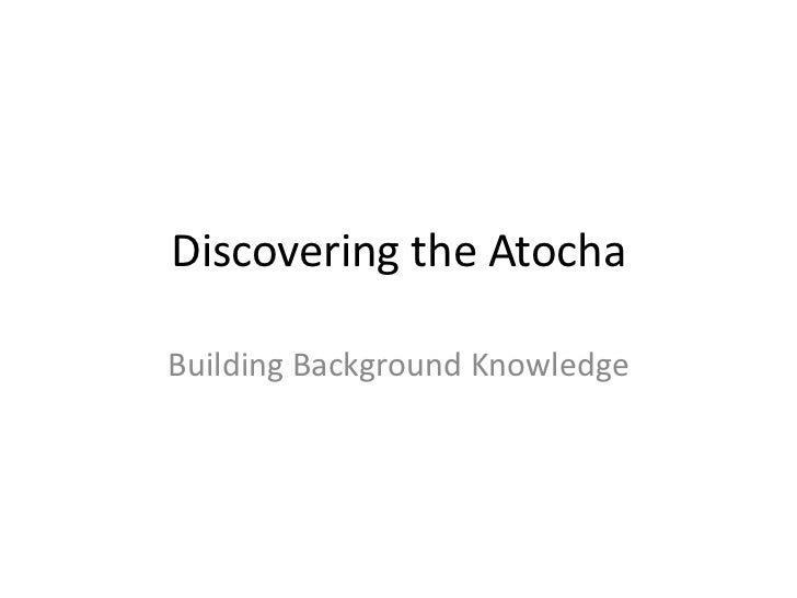 Discovering the Atocha<br />Building Background Knowledge<br />