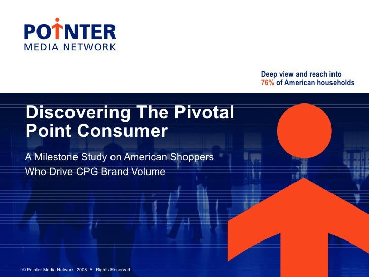 Discovering The Pivotal  Point Consumer A Milestone Study on American Shoppers  Who Drive CPG Brand Volume