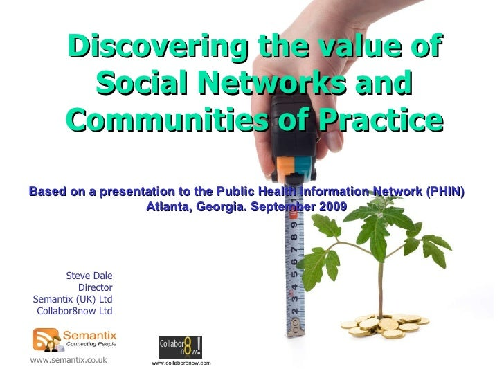 Steve Dale Director Semantix (UK) Ltd Collabor8now Ltd Discovering the value of Social Networks and Communities of Practic...