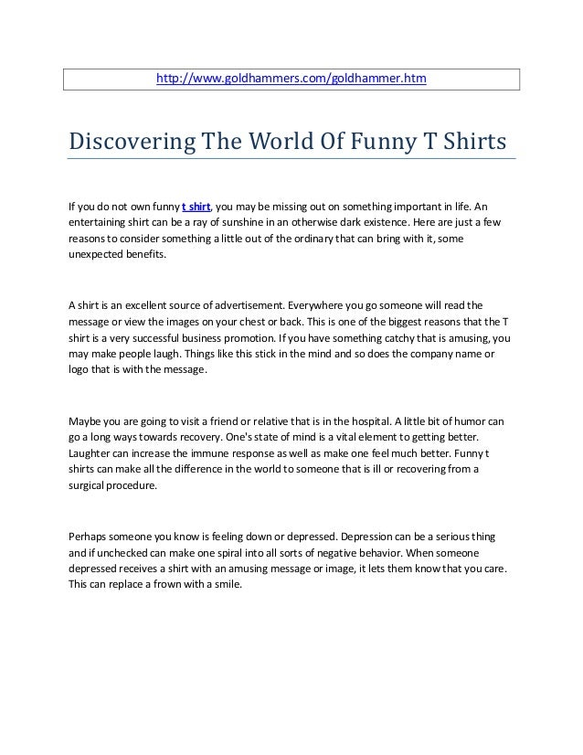 http://www.goldhammers.com/goldhammer.htmDiscovering The World Of Funny T ShirtsIf you do not own funny t shirt, you may b...