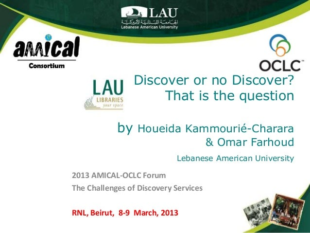 Discover or no Discover?                     That is the question            by Houeida Kammourié-Charara                 ...