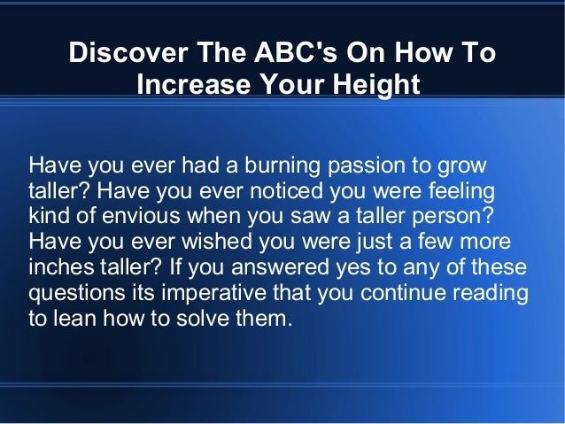 Discover The ABC's On How To Increase Your Height Have you ever had a burning passion to grow taller? Have you ever notice...