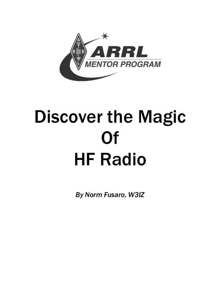 Discover the Magic        Of     HF Radio    By Norm Fusaro, W3IZ