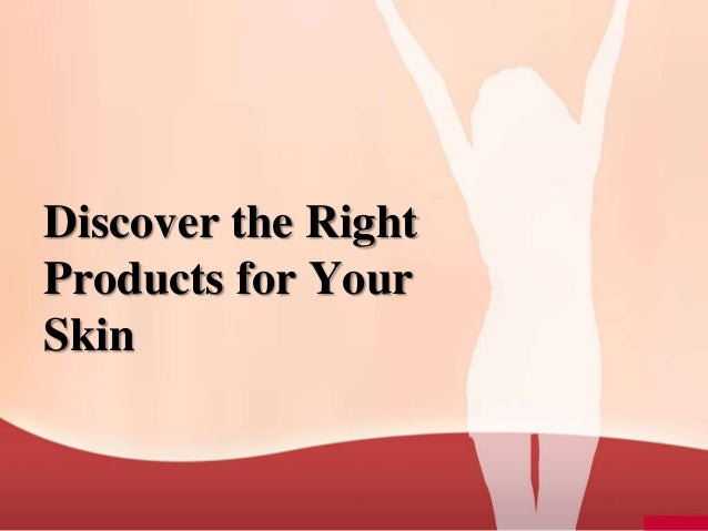 Discover the Right Products for Your Skin