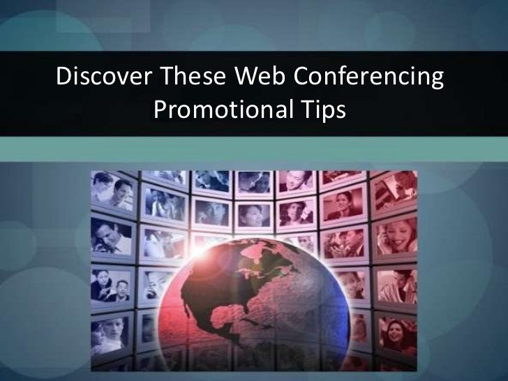 Discover These Web Conferencing Promotional Tips <br />